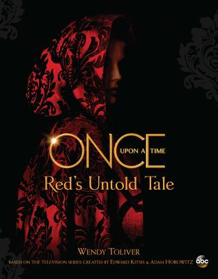 Once Upon a Time: Red's Untold Tale - Toliver, Wendy