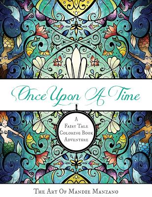 Once Upon a Time: The Art of Mandie Manzano - Manzano, Mandie