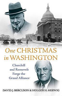One Christmas in Washington - Bercuson, David J., and Herwig, Holger H.