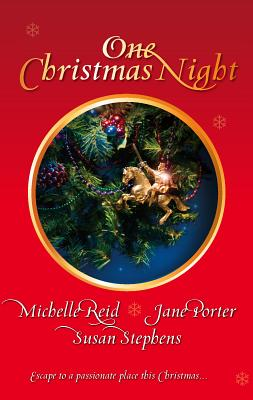 One Christmas Night: A Sicilian Marriage/The Italian's Blackmailed Bride/The Sultan's Seduction - Reid, Michelle, and Porter, Jane, and Stephens, Susan