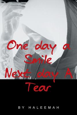 One Day a Smile Next Day a Tear - Haleemah
