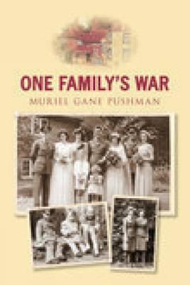 One Family's War - Gane Pushman, Muriel