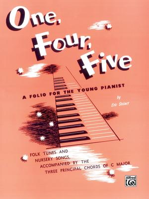 One, Four, Five: A Folio for the Young Pianist - Steiner, Eric