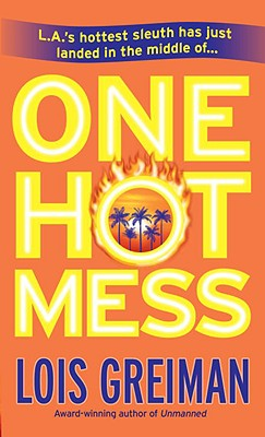 One Hot Mess - Greiman, Lois