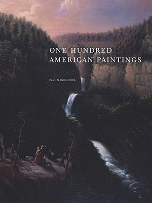 One Hundred American Paintings - Georgia Museum of Art, and Manoguerra, Paul (Editor), and Simon, Janice (Contributions by)