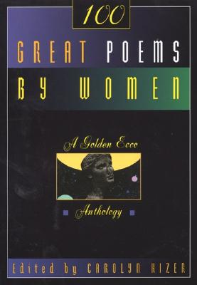 One Hundred Great Poems by Women - Kizer, Carolyn (Preface by)
