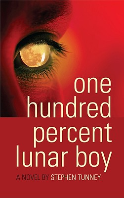 One Hundred Percent Lunar Boy - Tunney, Stephen