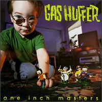 One Inch Masters - Gas Huffer