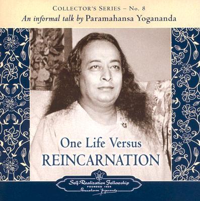 One Life Versus Reincarnation: Collector's Series # 8. an Informal Talk by Paramahansa Yogananda - Paramahansa, Yogananda
