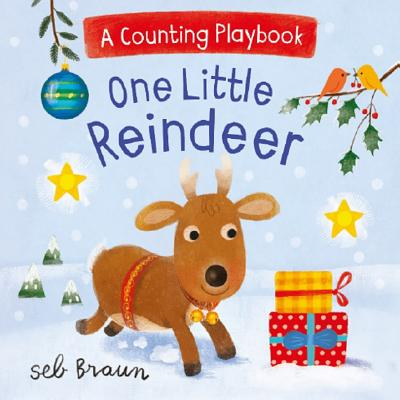 One Little Reindeer: A Counting Playbook - Braun, Seb (Illustrator)