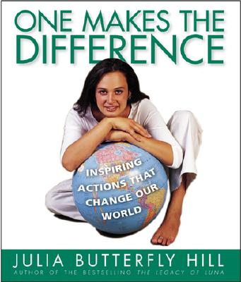One Makes the Difference: Inspiring Actions That Change Our World - Hill, Julia