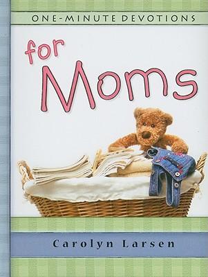 One-Minute Devotions for Moms - Larson, Carolyn