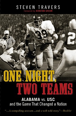 One Night, Two Teams: Alabama vs. Usc and the Game That Changed a Nation - Travers, Steven
