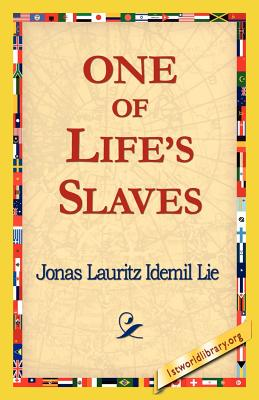 One of Life's Slaves - Idemil Lie, Jonas Lauritz