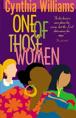 One of Those Women - Williams, Cynthia a, and Williams, Charles A (Editor), and McMullan, Deborah (Editor)