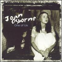 One of Us [#1] - Joan Osborne