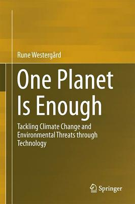 One Planet Is Enough: Tackling Climate Change and Environmental Threats Through Technology - Westergard, Rune