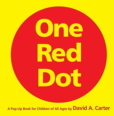 One Red Dot: A Pop-Up Book for Children of All Ages - Carter, David A