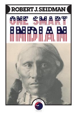 One Smart Indian - Seidman, Robert J