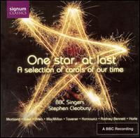 One Star, At Last: A Selection of Carols of Our Time - Carolyn Foulkes (soprano); Eleanor Bron (spoken word); Jennifer Adams-Barbaro (soprano); Kim Porter (mezzo-soprano);...