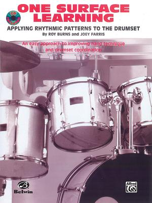 One Surface Learning: Applying Rhythmic Patterns to the Drumset, Book & CD - Burns, Roy, and Farris, Joey