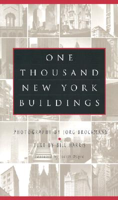 One Thousand New York Buildings - Brockmann, Jorg, and Harris, Bill (Text by), and Dupre, Judith (Foreword by)