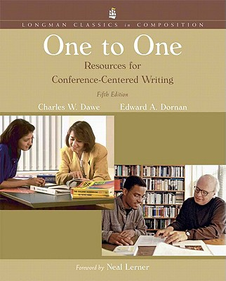 One to One: Resources for Conference-Centered Writing - Dawe, Charles W, and Dornan, Edward A, and Lerner, Neal (Foreword by)