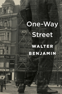 One-Way Street - Benjamin, Walter, and Jennings, Michael W (Editor), and Jephcott, Edmund (Translated by)