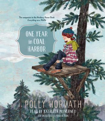 One Year in Coal Harbor - Horvath, Polly, and McInerney, Kathleen (Read by)