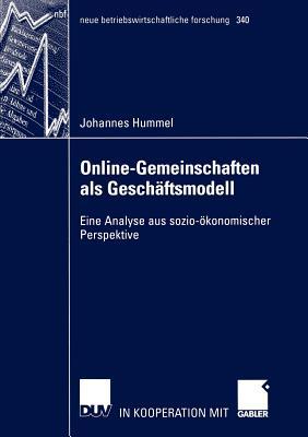 Online-Gemeinschaften ALS Geschaftsmodell: Eine Analyse Aus Sozio-Okonomischer Perspektive - Hummel, Johannes