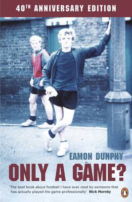 Only a game? - Dunphy, Eamon, and Ball, Peter