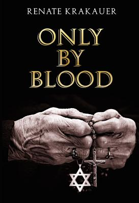 Only by Blood - Krakauer, Renate