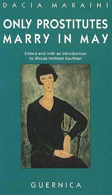 Only Prostitutes Marry in May - Maraini, Dacia (Editor), and Kaufman, Rhoda Helfman (Editor)