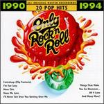 Only Rock 'N Roll 1990-1994: 20 Pop Hits