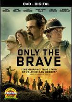 Only the Brave [Includes Digital Copy] - Joseph Kosinski