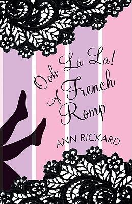 Ooh La La! A French Romp - Rickard, Ann