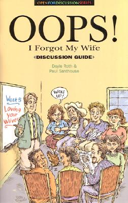 OOPS! I Forgot My Wife Discussion Guide - Roth, Doyle, and Santhouse, Paul