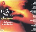 Opéra Français: Le Récital Oublié (The Forgotten Arias Collection) - Alain Vanzo (tenor); Angelo Simos (tenor); Anthony Michaels-Moore (baritone); Ben Heppner (tenor); Enrico Caruso (tenor);...