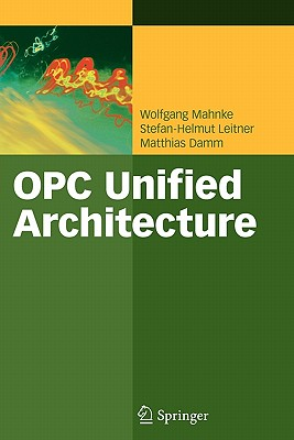 Opc Unified Architecture - Mahnke, Wolfgang, and Leitner, Stefan-Helmut, and Damm, Matthias