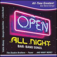 Open All Night: All Time Greatest Bar Band Songs - Various Artists