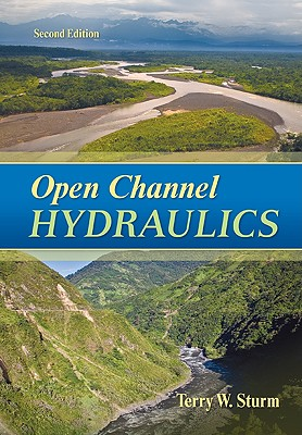 Open Channel Hydraulics - Sturm, Terry W
