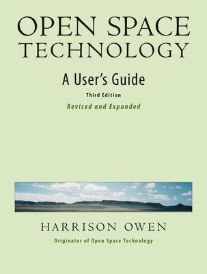 Open Space Technology: A User's Guide - Owen, Harrison