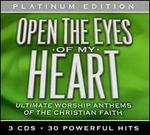 Open The Eyes Of My Heart: Ultimate Worship Anthems Of The Christian Faith