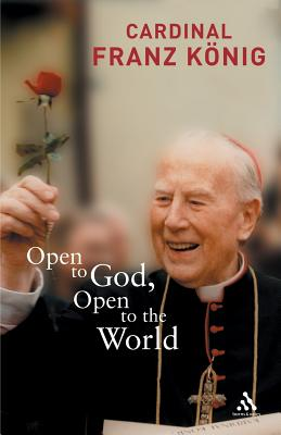 Open to God, Open to the World - Konig, Franz