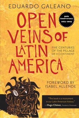Open Veins of Latin America - Galeano, Eduardo