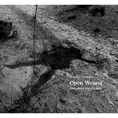 Open Wound: Chechnya 1994-2001 - Greene, Stanley
