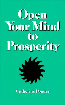 Open Your Mind to Prosperity - Ponder, Catherine