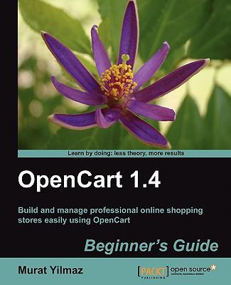 Opencart 1.4 Beginner's Guide - Yilmaz, Murat