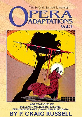 Opera Adaptations Vol. 3: The P. Craig Russell Library - Russell, P. Craig