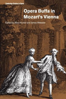 Opera Buffa in Mozart's Vienna - Hunter, Mary (Editor)